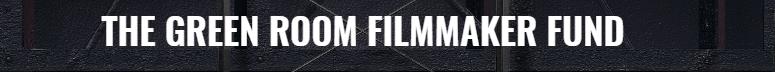 The Green Room Filmmaker Fund